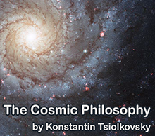 Cosmic philosophy by Tsiolkovsky